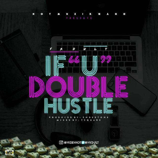 YK Dult - If You Double Hustle
