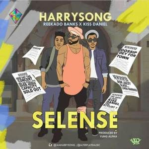 Harrysong Ft Kiss Daniel & Reekado Banks – Selense