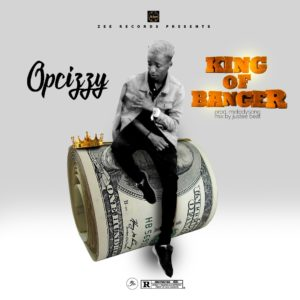 Opcizzy - King Of Banger