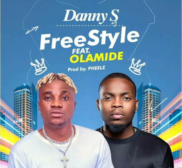 Danny S x Olamide – Freestyle