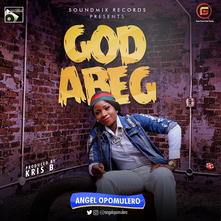 Angel Opomulero - God Abeg (Prod By Kris B)