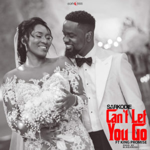Sarkodie ft. King Promise – Can't Let You Go