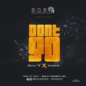 Kelly B - Don't Go Ft. Lharuze