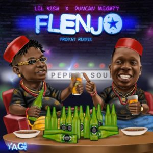 Lil Kesh ft. Duncan Mighty – Flenjo