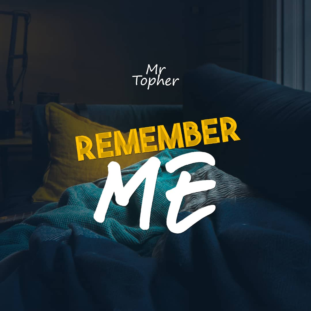 Mr Topher - Remember