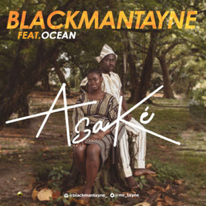 Blackmantayne - Asaké Ft Ocean