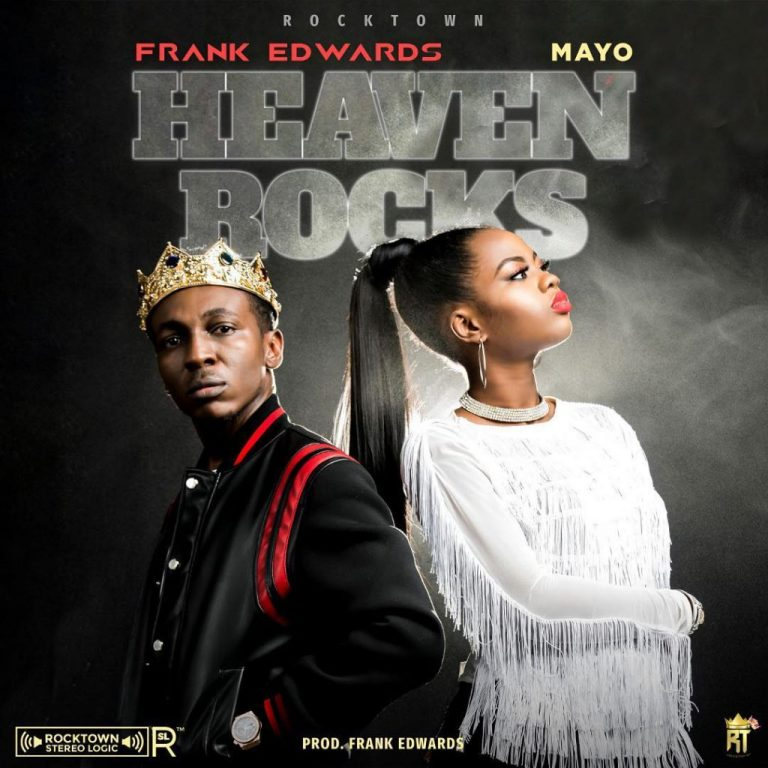 Frank Edwards ft. Mayo – Heaven Rocks