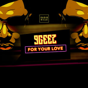 9geez - For Your Love