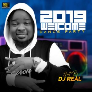 DJ Real - 2019 Welcome Party Mixtape