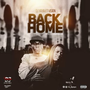 DJ Yaya - Back Home Ft Vision