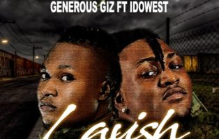 Generous Giz - Lavish Ft. Idowest