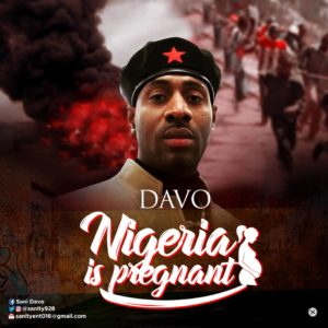 Davo - Nigeria Is Pregnant