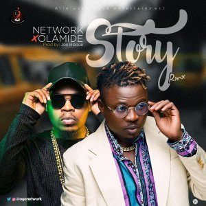 Network Ft. Olamide - Story Remix