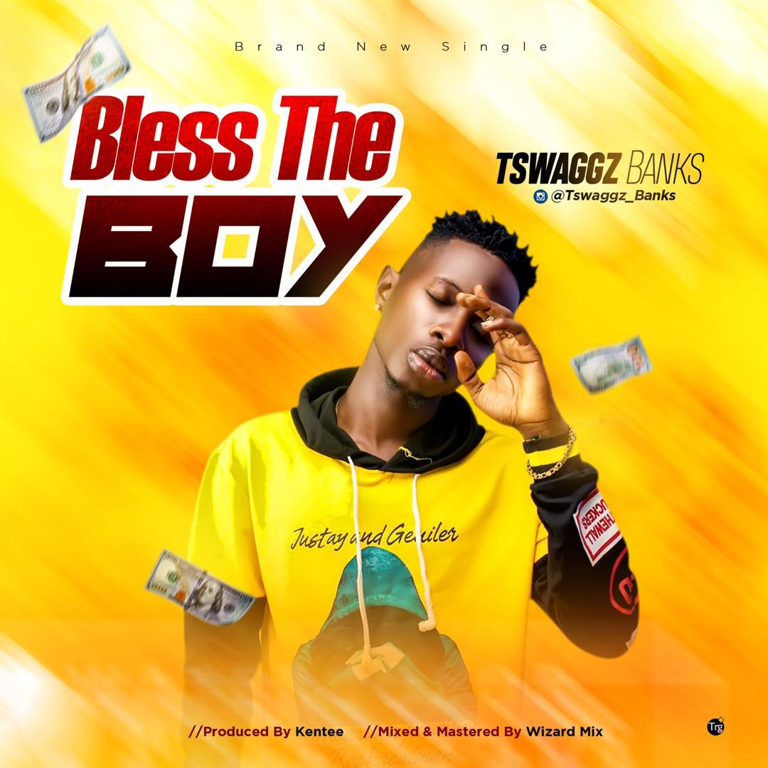 Tswaggz Banks - Bless The Boy