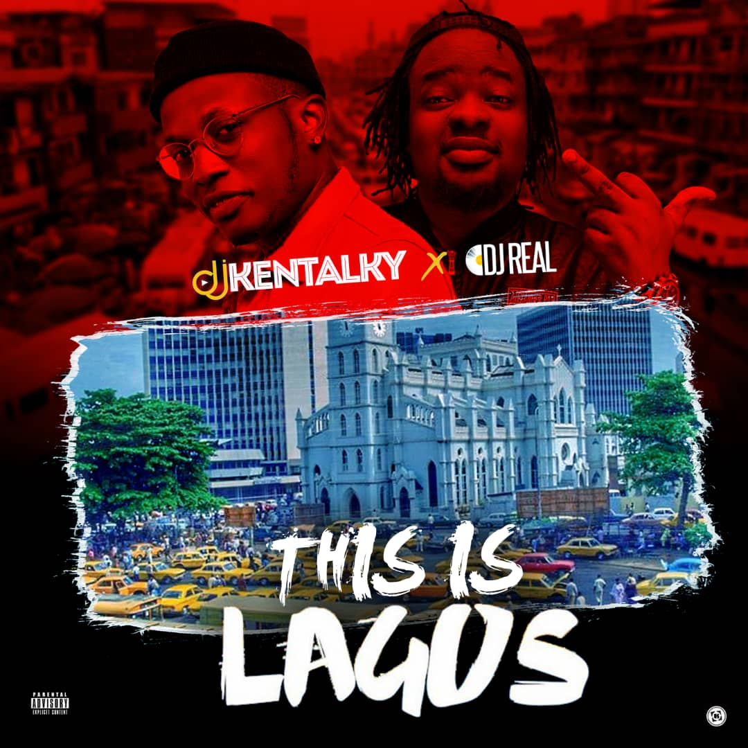 DJ Kentalky Vs DJ Real - This Is Lagos Mix