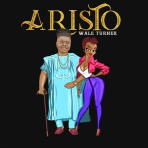 Wale Turner – Aristo