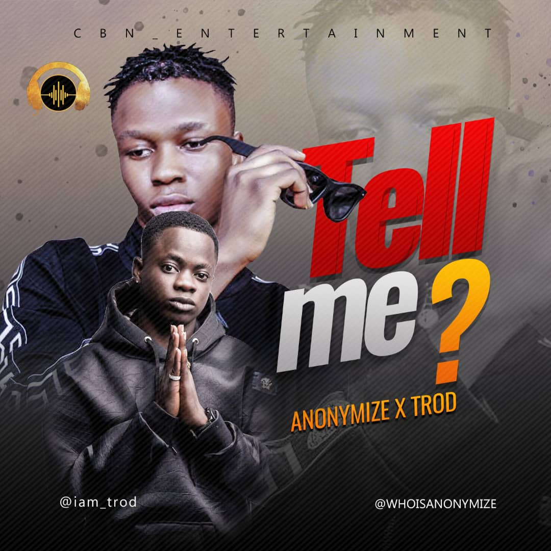 Anonymize Ft. TROD - Tell Me