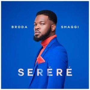 Broda Shaggi – Serere (Do Good)