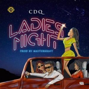 CDQ – Ladies Night