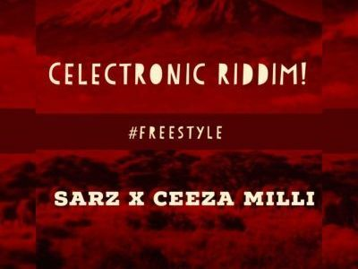 Sarz ft. Ceeza Milli – Celectronic Riddim (Freestyle)