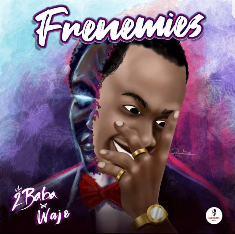 2Baba Ft. Waje – Frenemies2Baba Ft. Waje – Frenemies