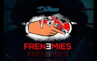 Dotman – Frenemies