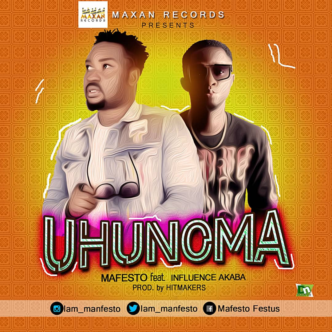 Mafesto - Uhunoma Ft Influence Akaba