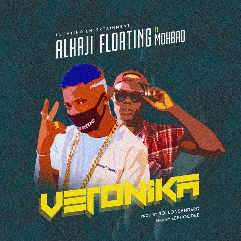 Alhaji Floating Ft. Mohbad - Veronica