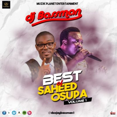 DJ Bassman - Best Of Saheed Osupa Mixtape