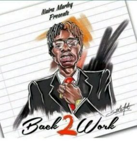 Naira Marley – Back 2 Work