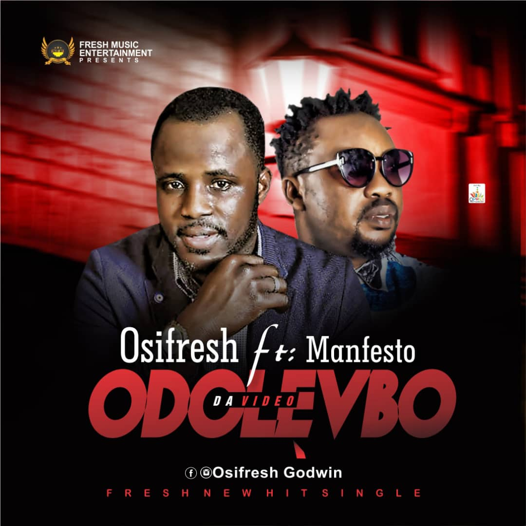Osifresh Ft. Manfesto - Odolevbo
