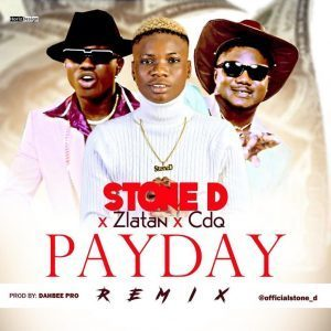 Stone D Ft. Zlatan & CDQ – Pay Day (Remix)