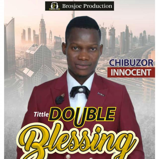 Chibuzor Innocent - Double Blessing