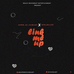 DJ Chiblast Ft Xcellbillion - Link Me Up