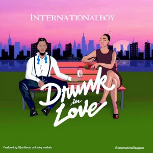 InternationalBoy - Drunk In Love