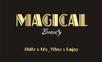 Skillz x 1da-Vibes x Emjay - Magical Beauty
