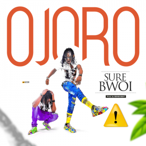 Sure Bwoi - Ojoro