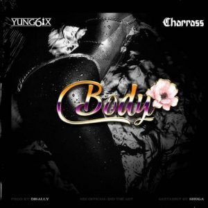Yung6ix ft. Charass – Body