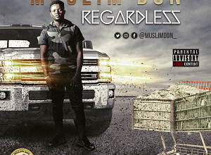 Musilim Don - Regardless