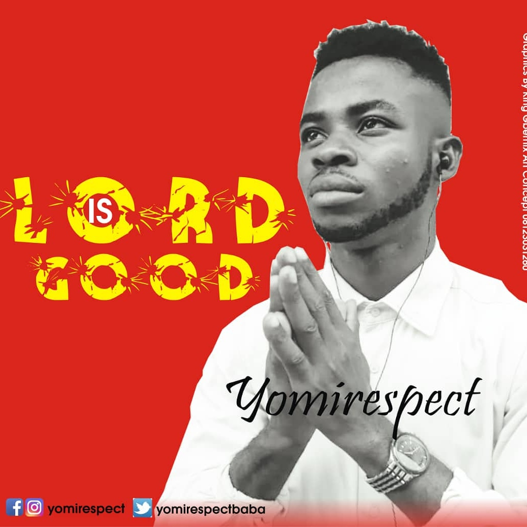 Yomi Respect - Lord Is Good
