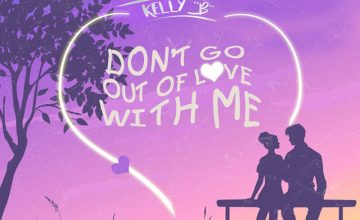 Kelly B - Don't Go Out Of Love With Me