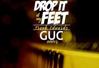 GUC - Drop It At My Feet
