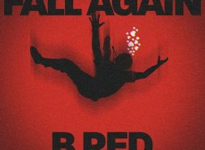 Download Music: B-Red – Fall Again