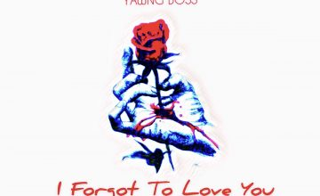 Yawng Boss - I Forgot To Love You