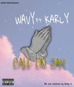Wavy Ft. Karly - Call On Jah
