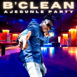 B'Clean - Ajegunle Party