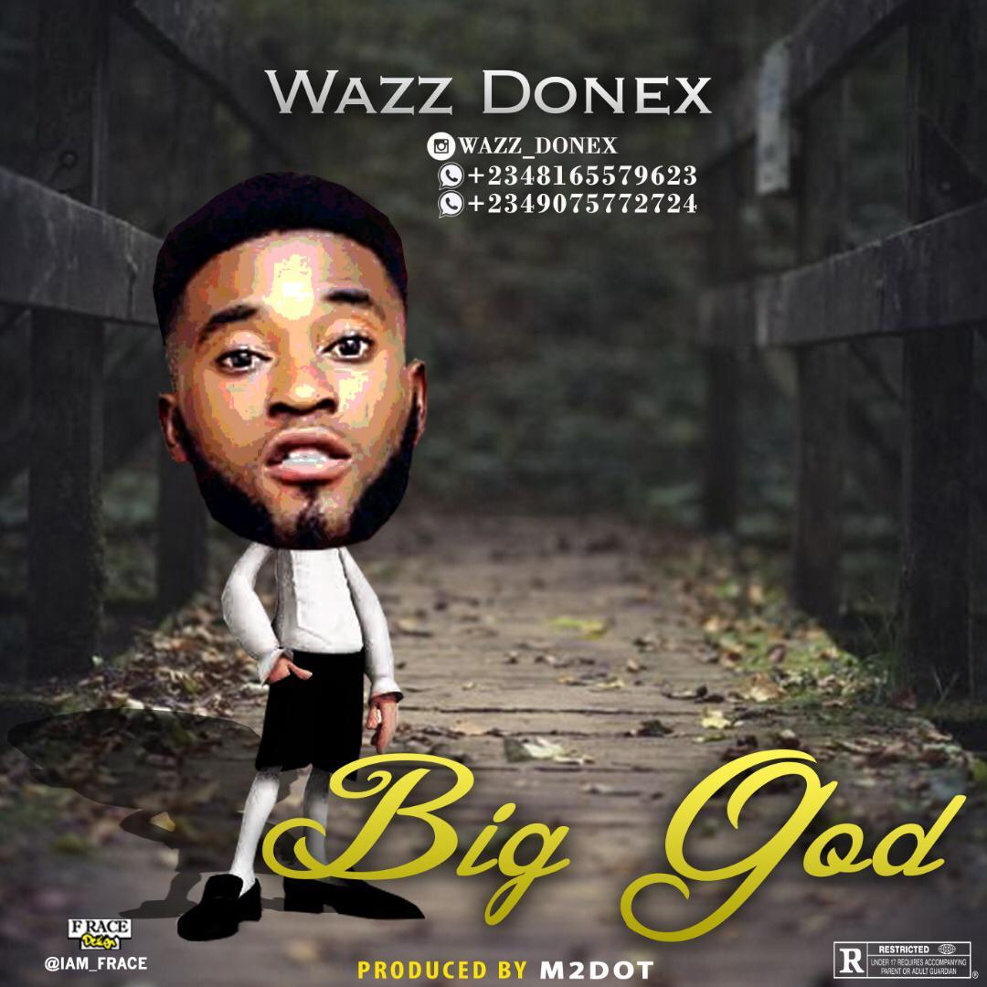 Wazz Donex - Big GOD