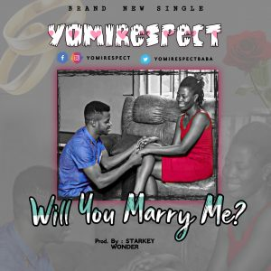 Yomi Respect - Will You Marry Me