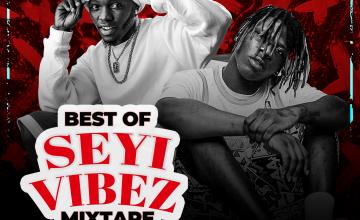 DJ Fabulous - Seyi Vibez Mix