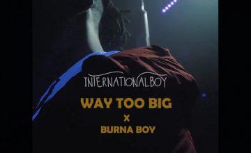 Internationalboy x Burna boy